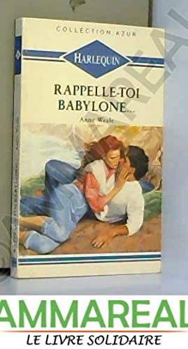 Rappelle toi Babylone : Collection : harlequin: Anne Weale
