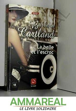 La belle et l'escroc (Grands caractères): Barbara Cartland