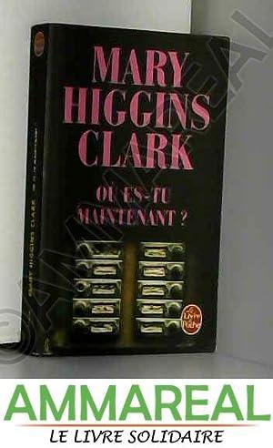 Où es-tu maintenant ?: Mary Higgins Clark