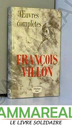Oeuvres Completes: Villon Francois