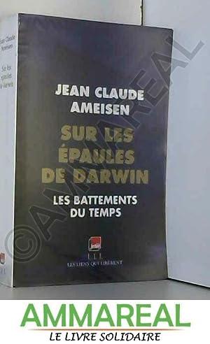 Sur les épaules de Darwin : Les: Jean Claude Ameisen