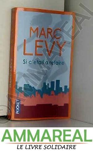 Si c'était à refaire: Marc LEVY