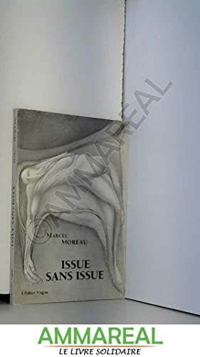 Issue sans issue: Marcel Moreau