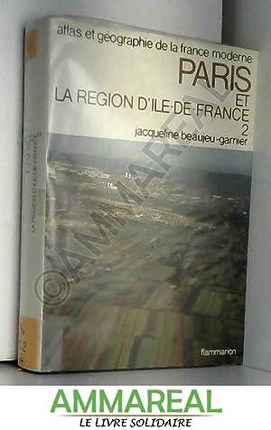 Atlas et géographie de Paris et la: Jacqueline Beaujeu-Garnier