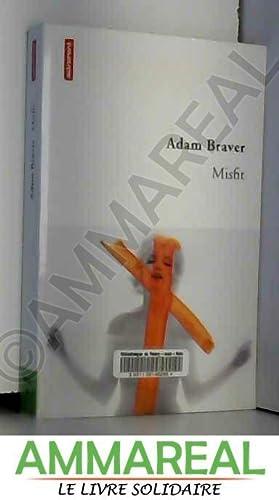 Misfit: Adam Braver et