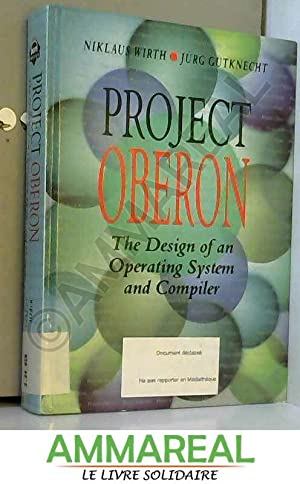Project Oberon: The Design Of An Operating: Wirth