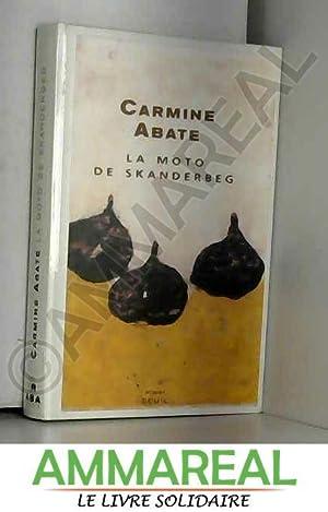 La Moto de Skanderbeg: Carmine Abate et