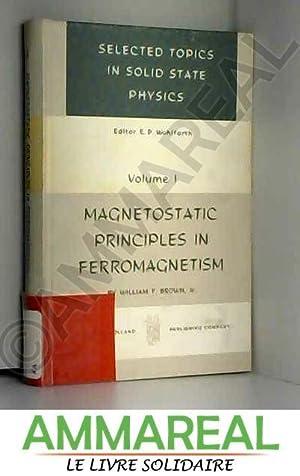 Magnetostatic Principles in Ferromagnetism (Volume 1): W Fuller Brown