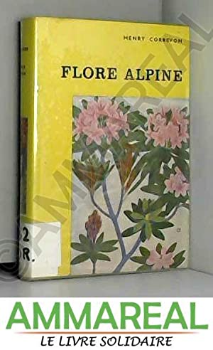 """FLORE ALPINE / COLLECTION """"LES BEAUTES DE: CORREVON HENRY"""