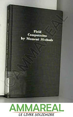 Field Computation by Moment Methods: Roger F Harrington