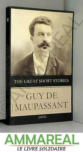 The Great Short Stories Guy De Maupassant: Guy de Maupassant