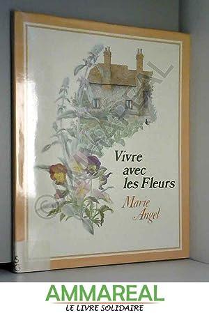 Vivre avec les fleurs: Marie Angel