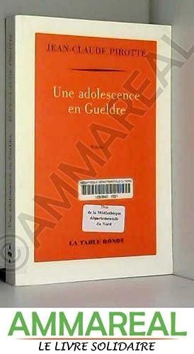 Une adolescence en Gueldre: Jean-Claude Pirotte