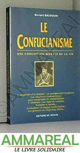 LE CONFUCIANISME. Une conception morale de la: Bernard Baudouin