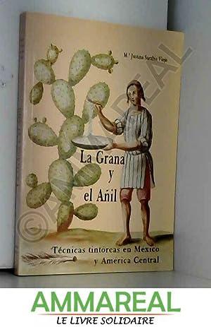 La grana y el añil: Técnicas tintóreas: Maria Justina Sarabia