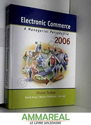 Electronic Commerce: A Managerial Perspective 2006: Efraim Turban, Dave
