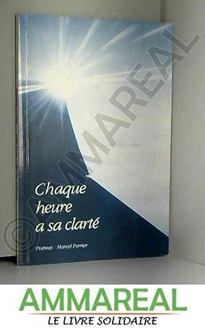 Chaque heure a sa clarté: Marcel Perrier