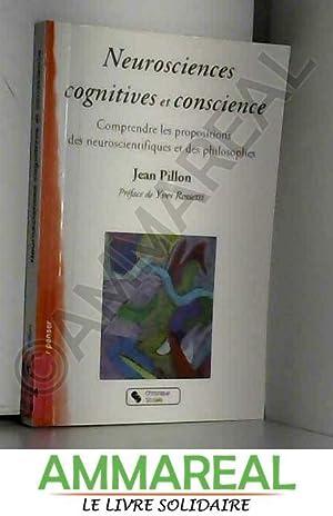 Neurosciences cognitives et conscience : Comprendre les: Jean Pillon et