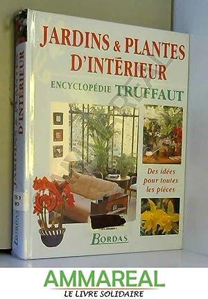 Jardins & plantes d'intérieur : Encyclopédie Truffaut: Etablissements Georges Truffaut