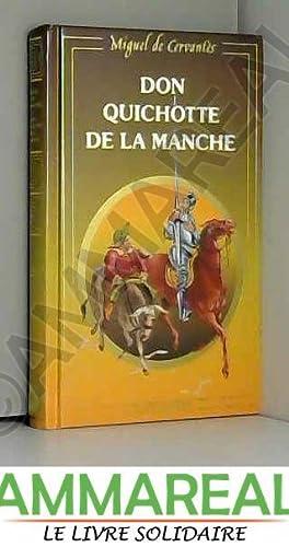 L'ingénieux hidalgo Don Quichotte de la Manche: Miguel de Cervantes