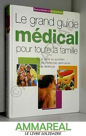 Le grand guide médical pour toute la: Dr David Peters