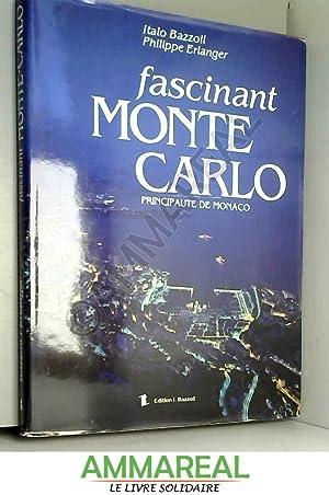 FASCINANT MONTE CARLO PRINCIPAUTE DE MONACO /: ERLANGER PHILIPPE