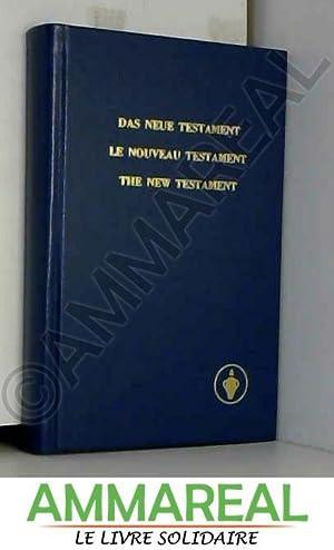 Le Nouveau Testament. Das Neue Testament. The: ASSOCIATION INTERNATIONALE DES
