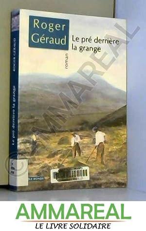 Le Pré derrière la grange: Roger Géraud