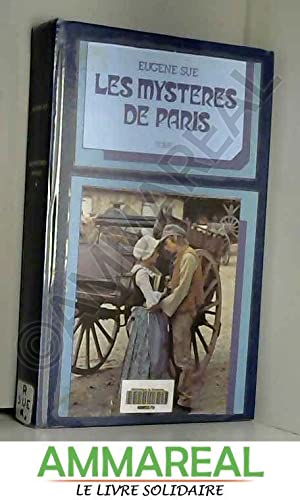 Les mystères de Paris, Tome I: Eugène Süe
