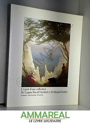 L'Esprit d'une collection. De Caspar David Friedrich