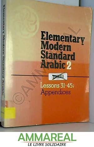 Elementary Modern Standard Arabic: Volume 2, Lessons: Peter F. Abboud