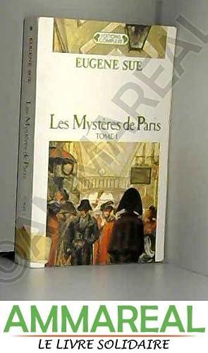 Les Mystères de Paris, tome 1: Eugène Sue