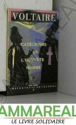 Catéchisme de l'honnête homme: Voltaire, Laurent Parienty