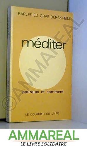 Méditer - Pourquoi, comment ? Lessentiel à savoir pour démarrer (et sy tenir !) (French Edition)