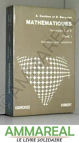 Mathématiques - Terminales C et E -: Combes (A.) et