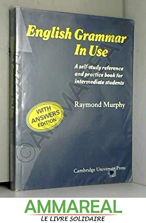 English Grammar in Use with Answers:A Reference: Raymond Murphy