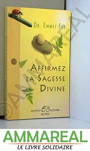Affirmez la Sagesse Divine: Dr Emmet Fox