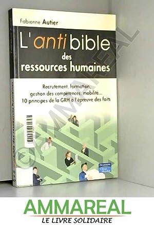 L'Antibible des ressources humaines: 10 principes de: Fabienne Autier