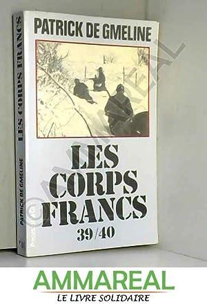 Les Corps-Francs 1939-1940: Patrick de Gmeline