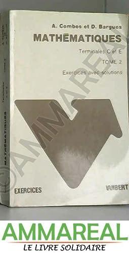 Exercices et problèmes de mathématiques : Avec: André Combes et