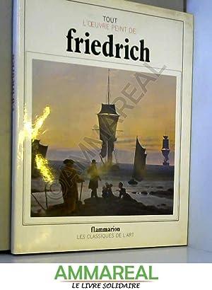 Tout l'oeuvre peint de Caspar David Friedrich: Caspar David Friedrich