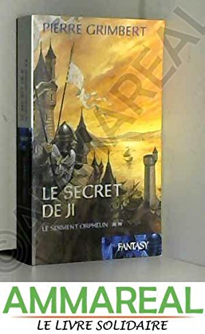 Le serment orphelin (Le secret de Ji),: Pierre Grimbert