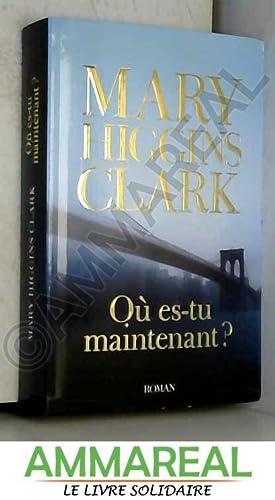 Ou es-tu maintenant ?.: Mary Higgins Clark