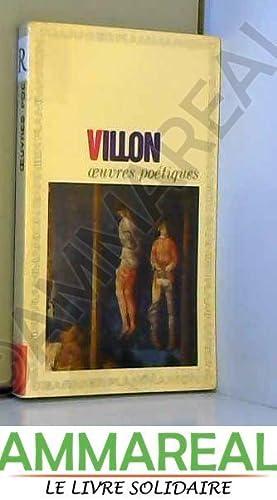 Oeuvres poétiques: François Villon, André