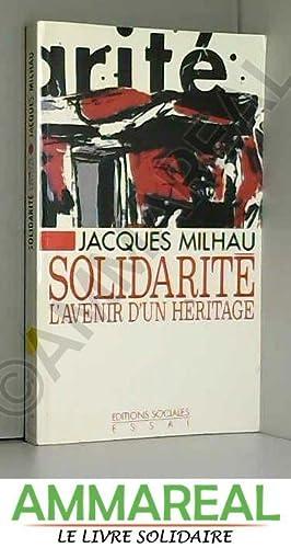 Solidarité : L'avenir d'un héritage: J Milhau