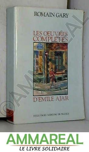 Les oeuvres complètes d'Émile Ajar: Romain Gary