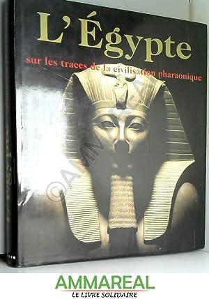 Egypte. Sur les traces de la civilisation pharaonique - Regine Schulz