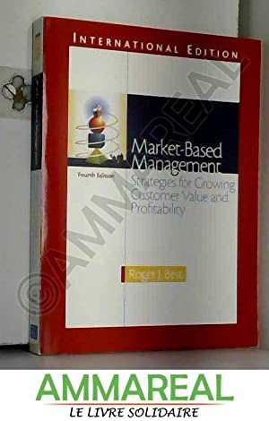 Market-Based Management: International Edition: Roger Best