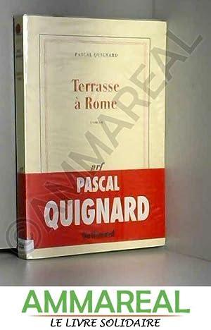 Terrasse à Rome - Grand Prix du: Pascal Quignard