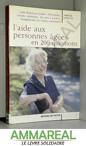 L'aide aux personnes âgées en 200 questions: Mireille Estienne et